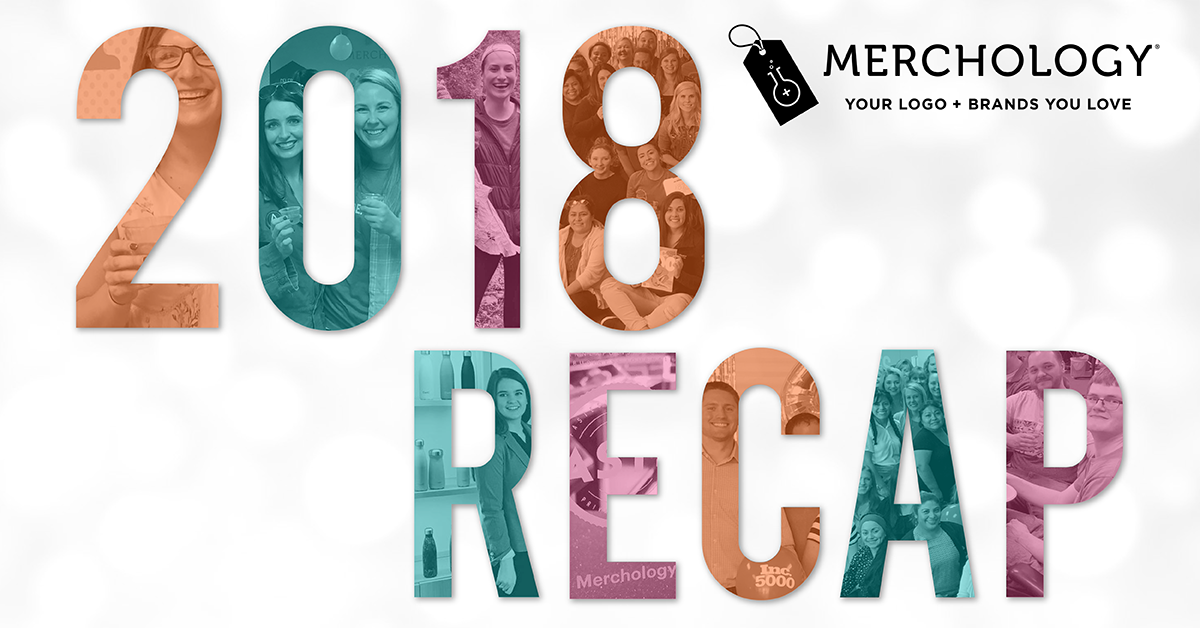 Merchology's 2018 End of Year Recap