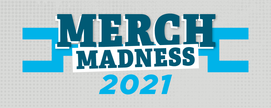 MERCH MADNESS 2021 IS HERE!