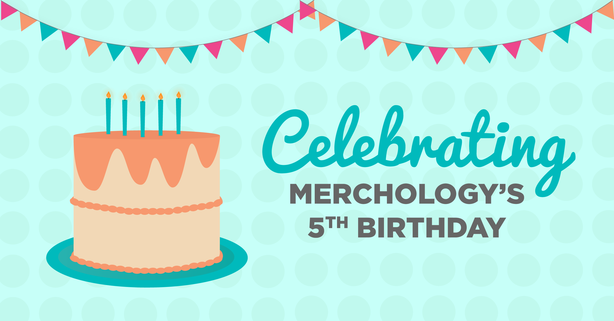 Merchology Celebrates Our 5th Birthday
